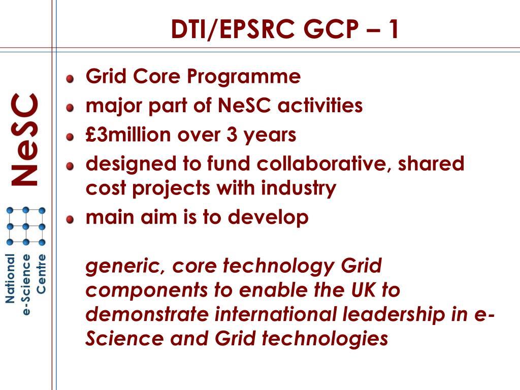 DTI/EPSRC GCP – 1