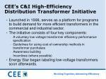 cee s c i high efficiency distribution transformer initiative