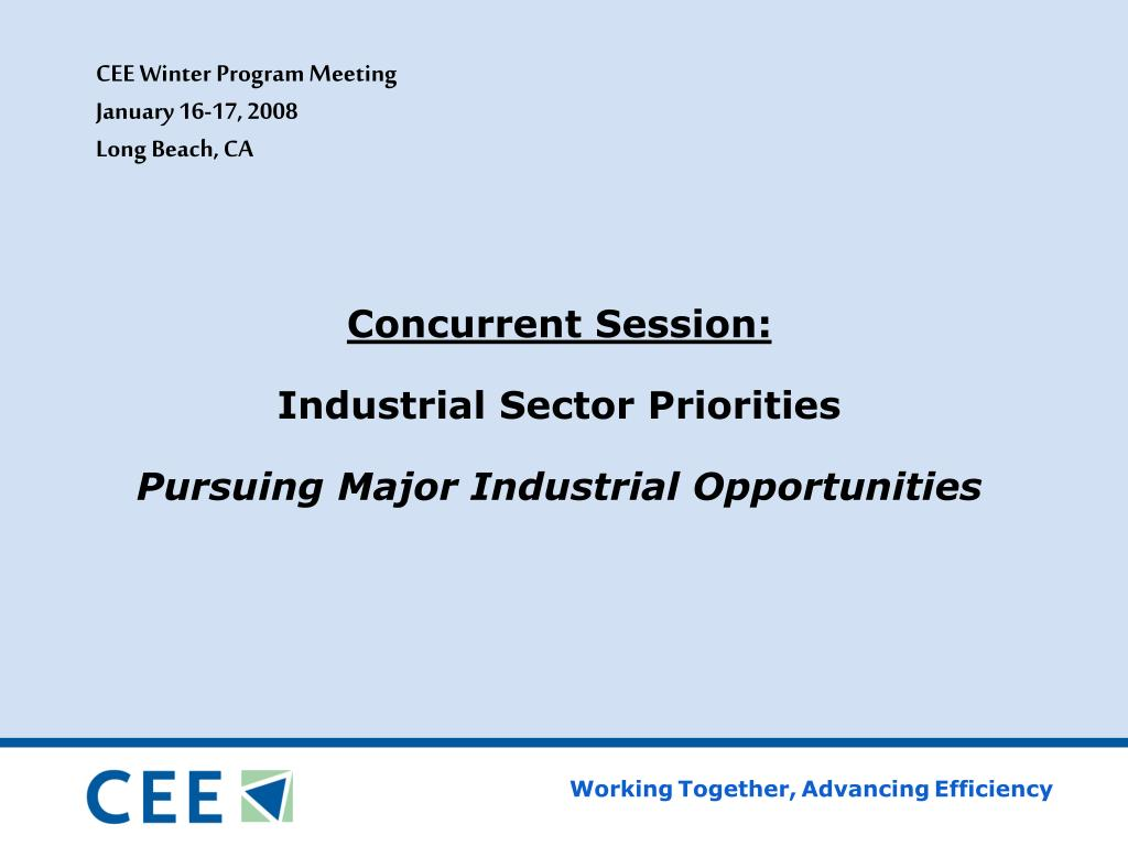 concurrent session industrial sector priorities pursuing major industrial opportunities l.