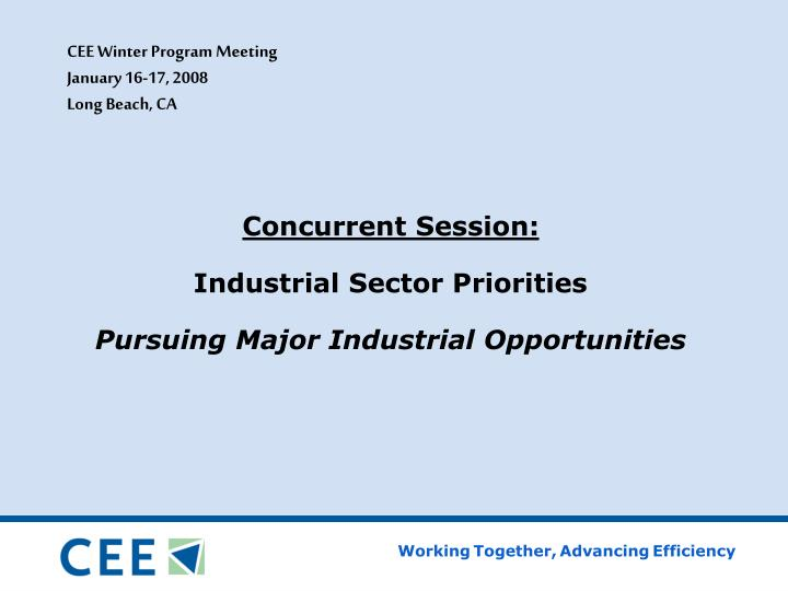 Concurrent session industrial sector priorities pursuing major industrial opportunities