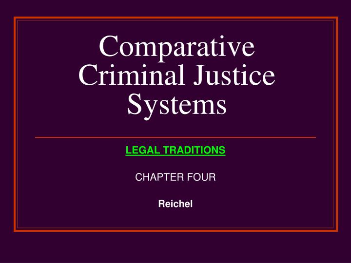 compare and contrast international criminal justice systems civil law common law and islamic law and Compare and contrast international criminal justice systems (civil law, common law, and islamic law and socialist law traditions) criminal justice.