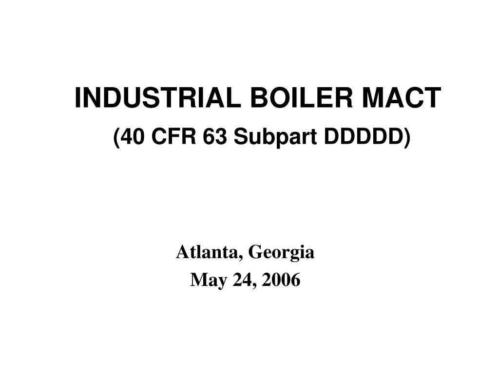 industrial boiler mact 40 cfr 63 subpart ddddd l.