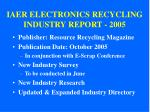 iaer electronics recycling industry report 2005