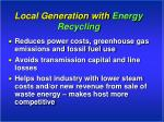 local generation with energy recycling