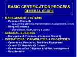 basic certification process general scope