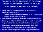 epa facilitated process to develop best management practices for electronics recycling bmps