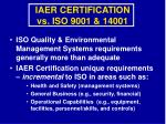 iaer certification vs iso 9001 14001