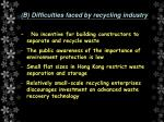 b difficulties faced by recycling industry