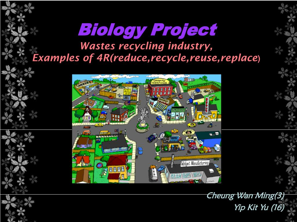 biology project wastes recycling industry examples of 4r reduce recycle reuse replace l.
