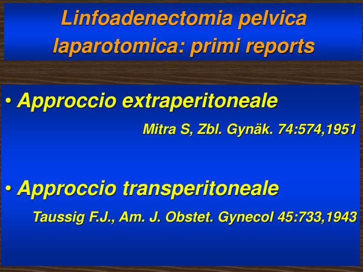 Linfoadenectomia pelvica laparotomica primi reports