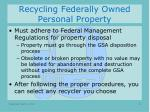recycling federally owned personal property