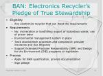 ban electronics recycler s pledge of true stewardship