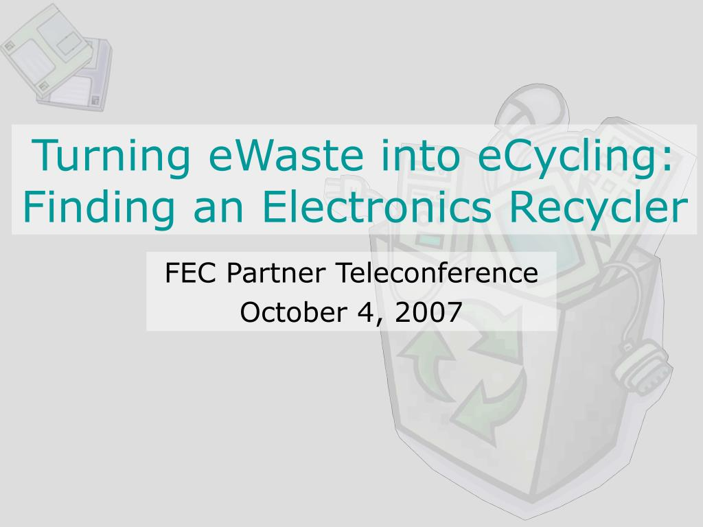 turning ewaste into ecycling finding an electronics recycler l.