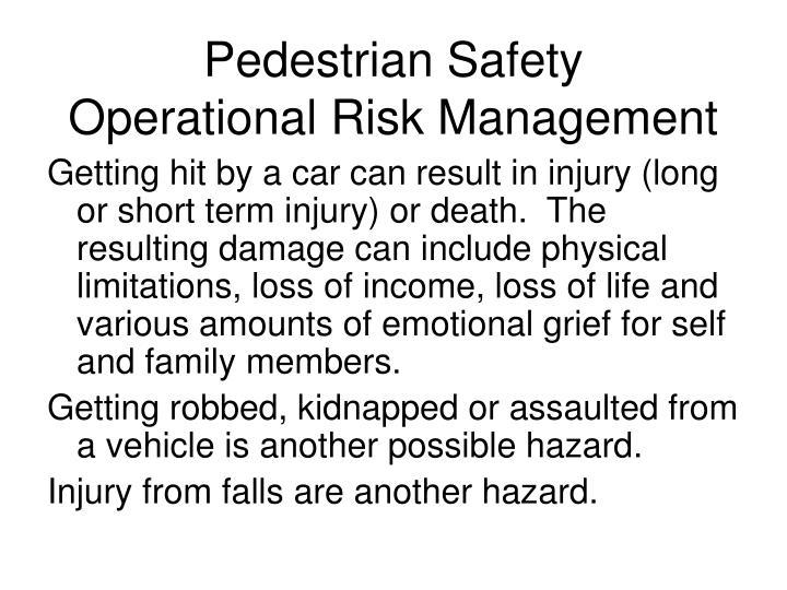 Pedestrian safety operational risk management