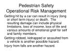 pedestrian safety operational risk management