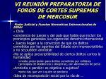 vi reuni n preparatoria de foros de cortes supremas de mercosur17