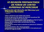vi reuni n preparatoria de foros de cortes supremas de mercosur59