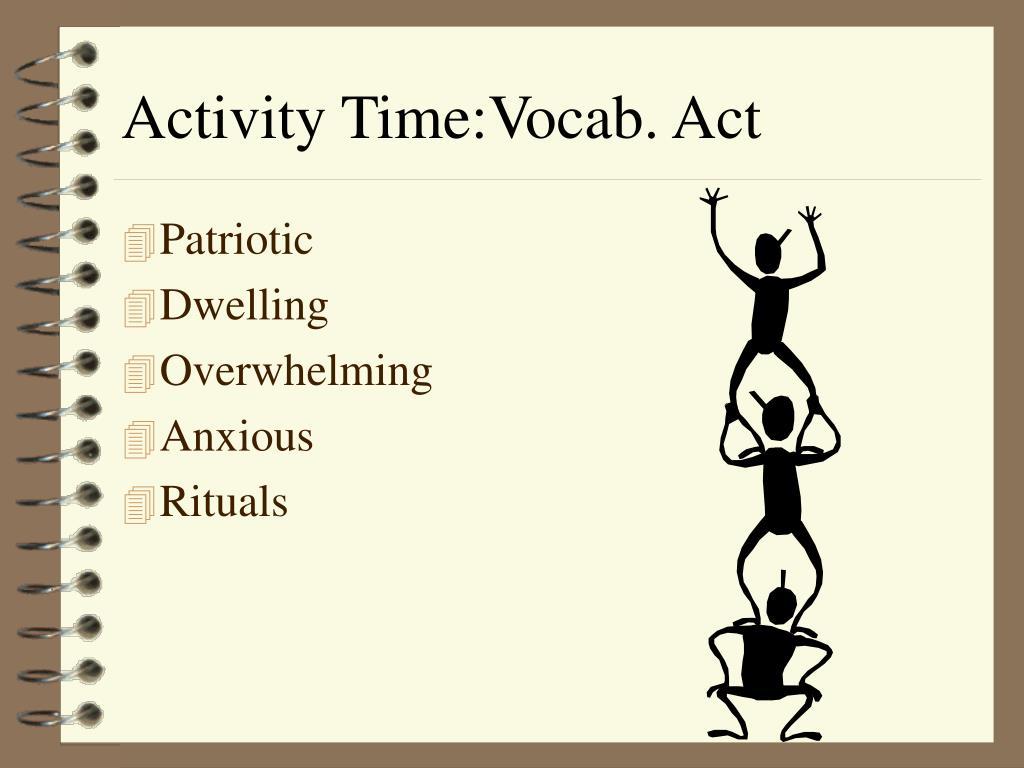 Activity Time:Vocab. Act