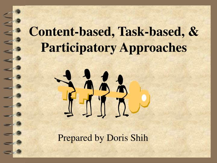 Content based task based participatory approaches