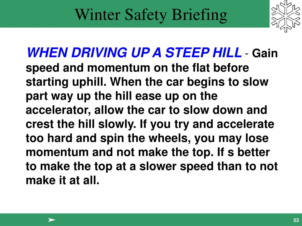 WHEN DRIVING UP A STEEP HILL