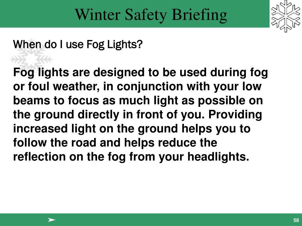 When do I use Fog Lights?