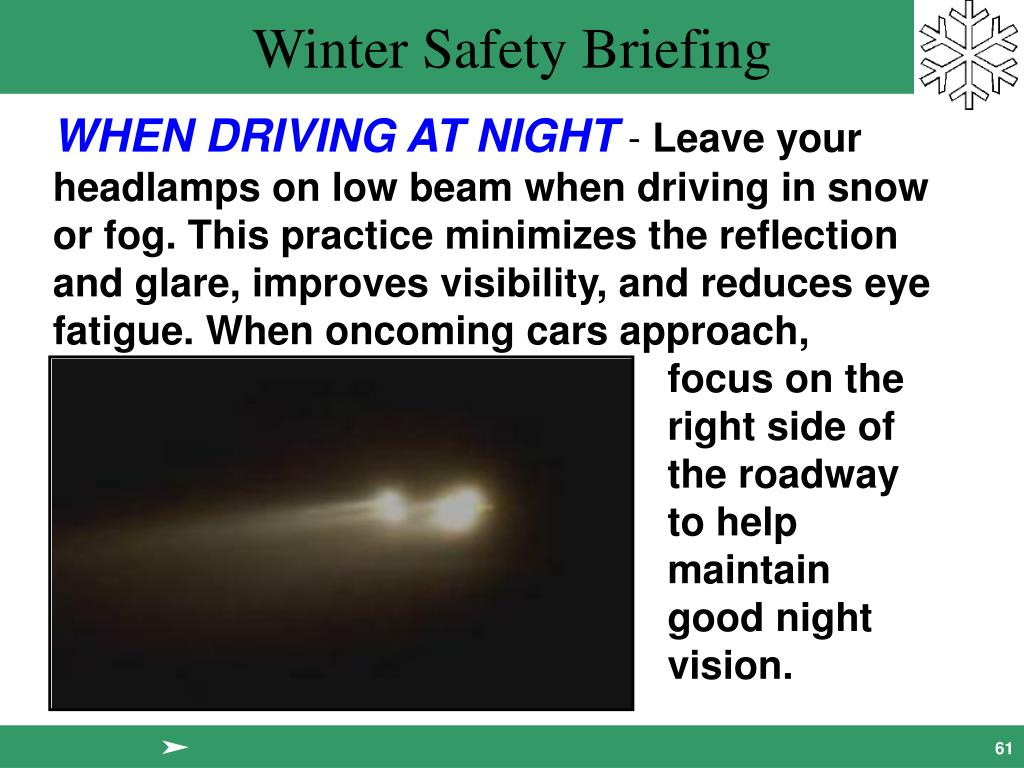 WHEN DRIVING AT NIGHT