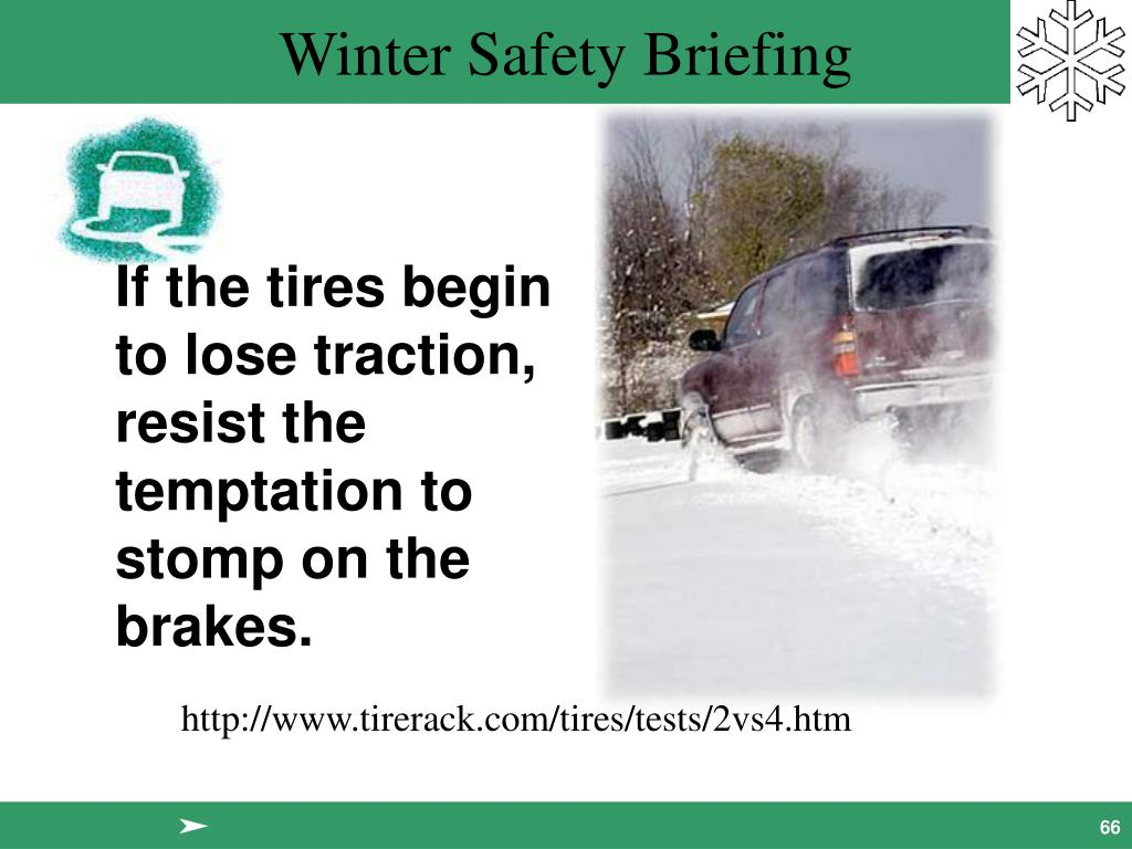 If the tires begin to lose traction, resist the temptation to stomp on the brakes.