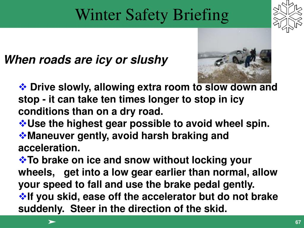 When roads are icy or slushy