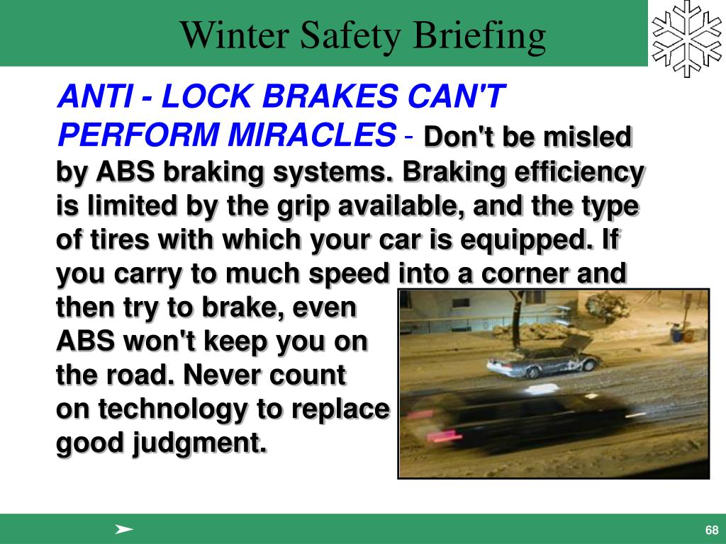 ANTI - LOCK BRAKES CAN'T PERFORM MIRACLES