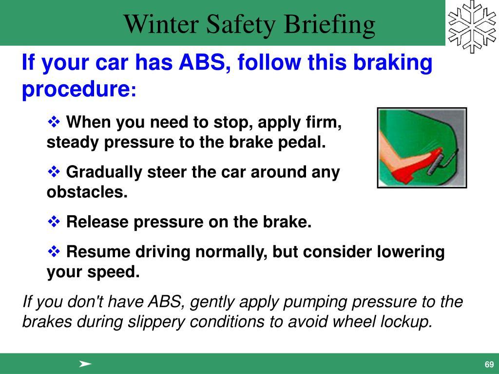 If your car has ABS, follow this braking procedure