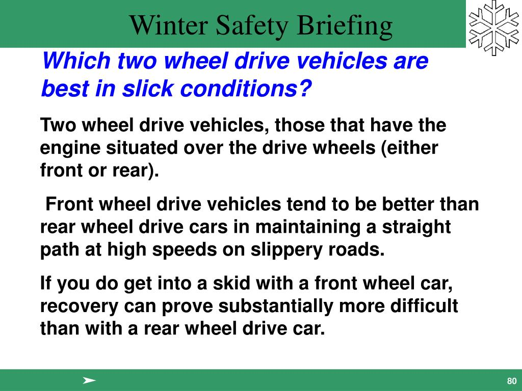 Which two wheel drive vehicles are  best in slick conditions?