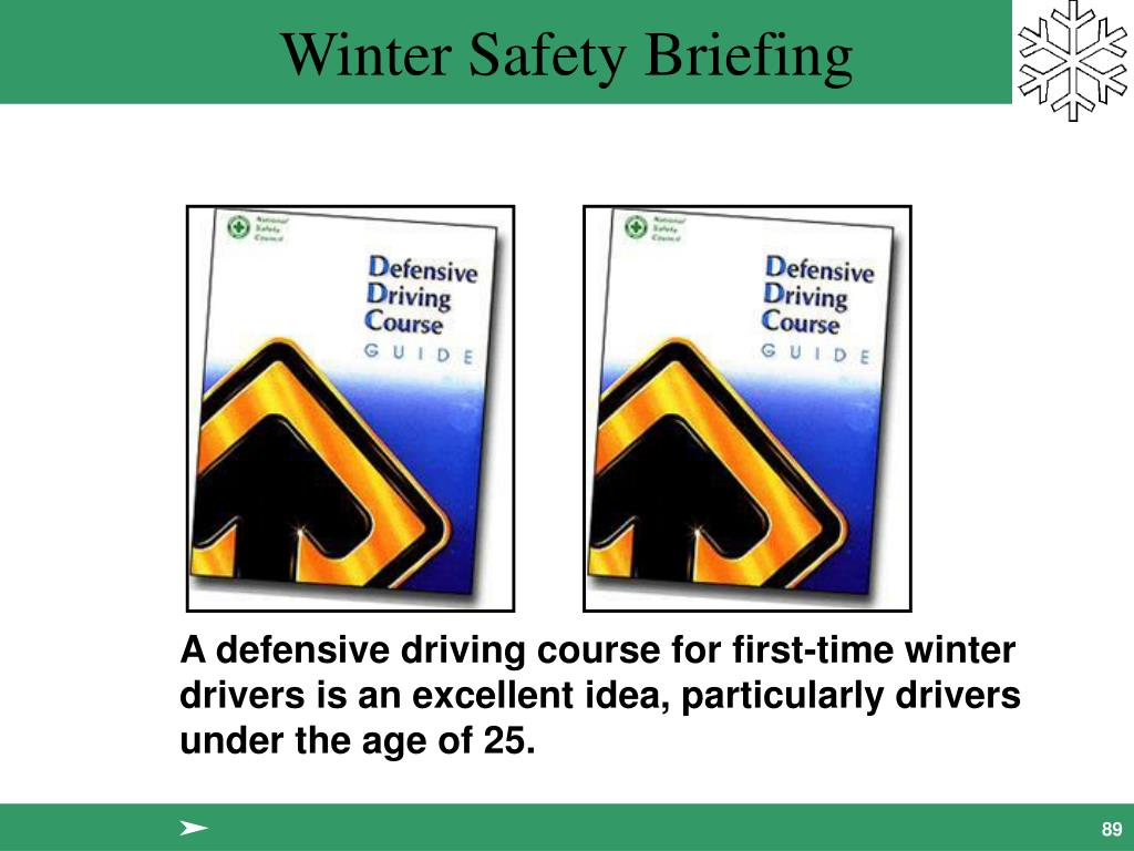 A defensive driving course for first-time winter drivers is an excellent idea, particularly drivers under the age of 25.