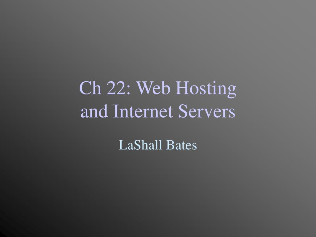 ch 22 web hosting and internet servers l.
