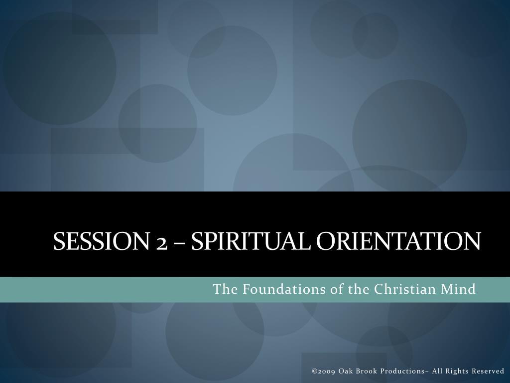 Session 2 – Spiritual Orientation