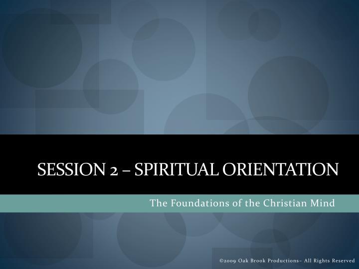 Session 2 spiritual orientation