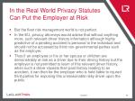 in the real world privacy statutes can put the employer at risk