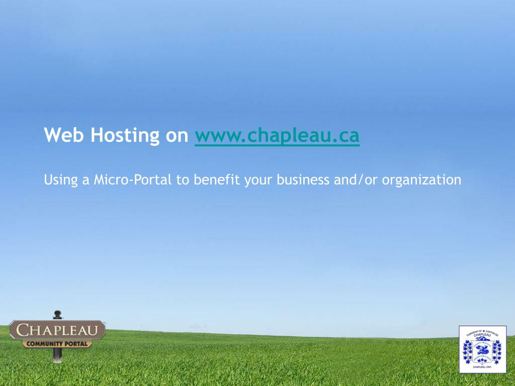web hosting on www chapleau ca using a micro portal to benefit your business and or organization l.