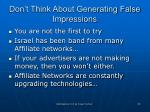 don t think about generating false impressions