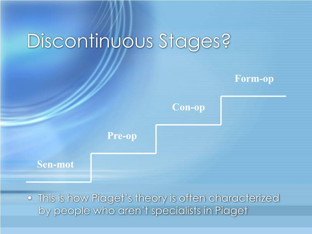 Discontinuous Stages?