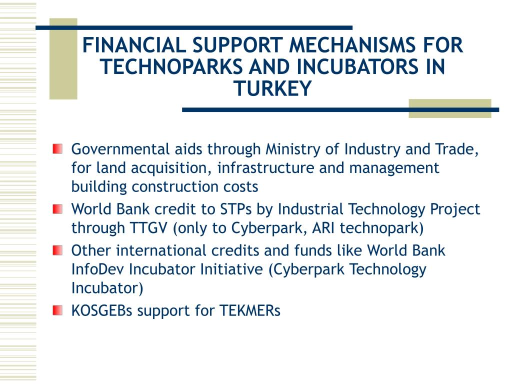 FINANCIAL SUPPORT MECHANISMS FOR TECHNOPARKS AND INCUBATORS IN TURKEY