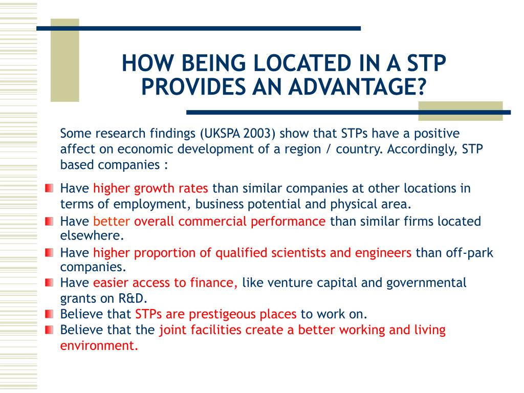 HOW BEING LOCATED IN A STP PROVIDES AN ADVANTAGE?