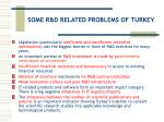 some r d related problems of turkey