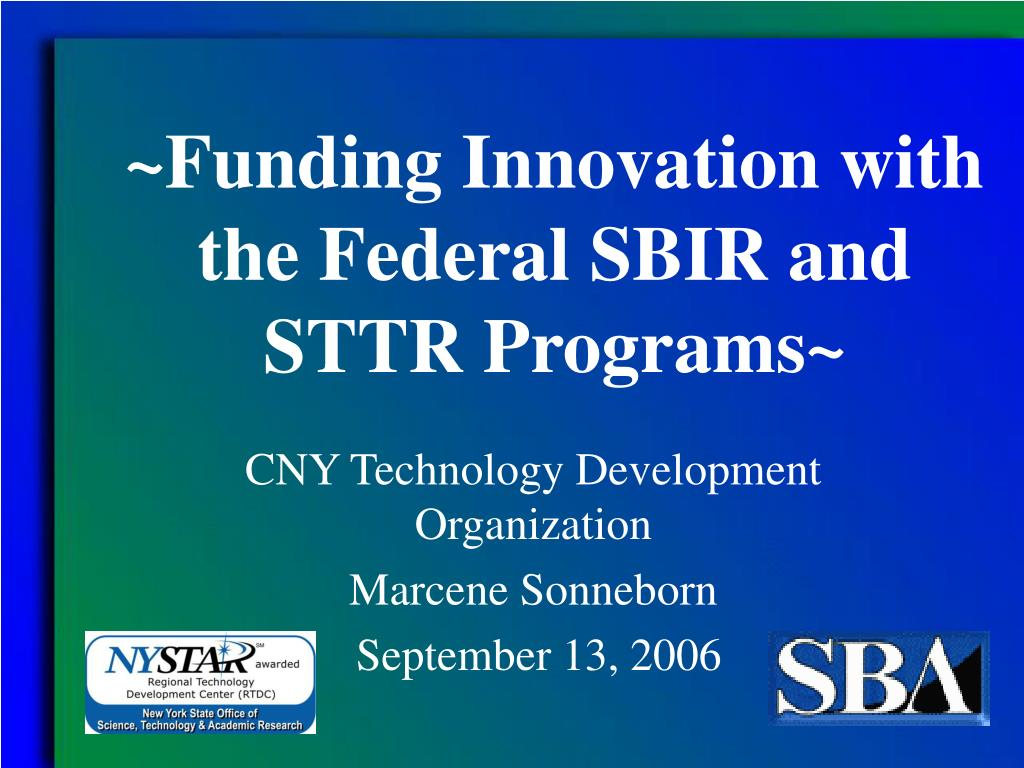 funding innovation with the federal sbir and sttr programs l.