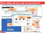 how often do you use e commerce