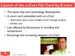 launch of the e cert file card by e mice