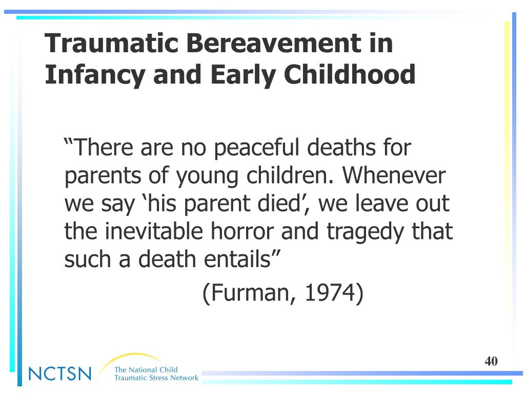 Traumatic Bereavement in Infancy and Early Childhood