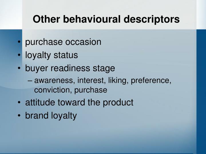Other behavioural descriptors