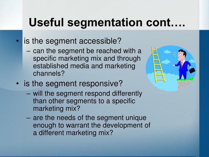 Useful segmentation cont….