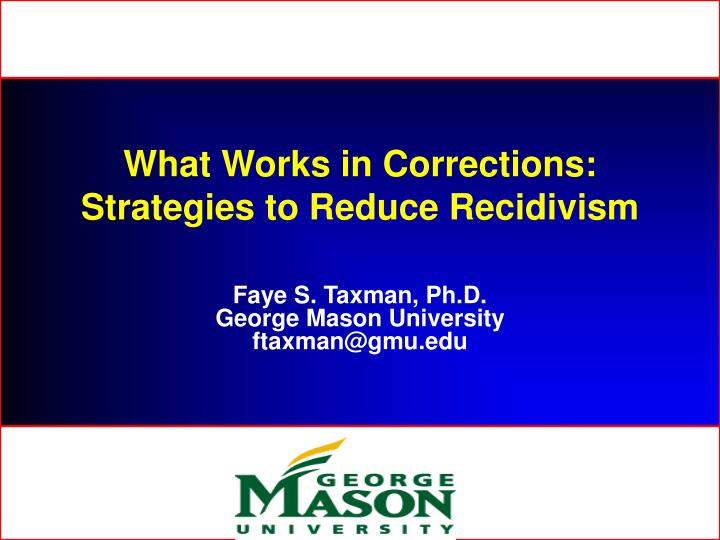 what works in reducing recidivism essay Essay on the important causes of recidivism (656 words) the personality of recidivists and social factors underlying recidivism being complex, the real problem confronting penologists is the proper identification of criminals for rehabilitative processes and assessment of the extent of effectiveness of these treatment methods.