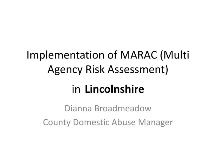 implementation of marac multi agency risk assessment in lincolnshire n.